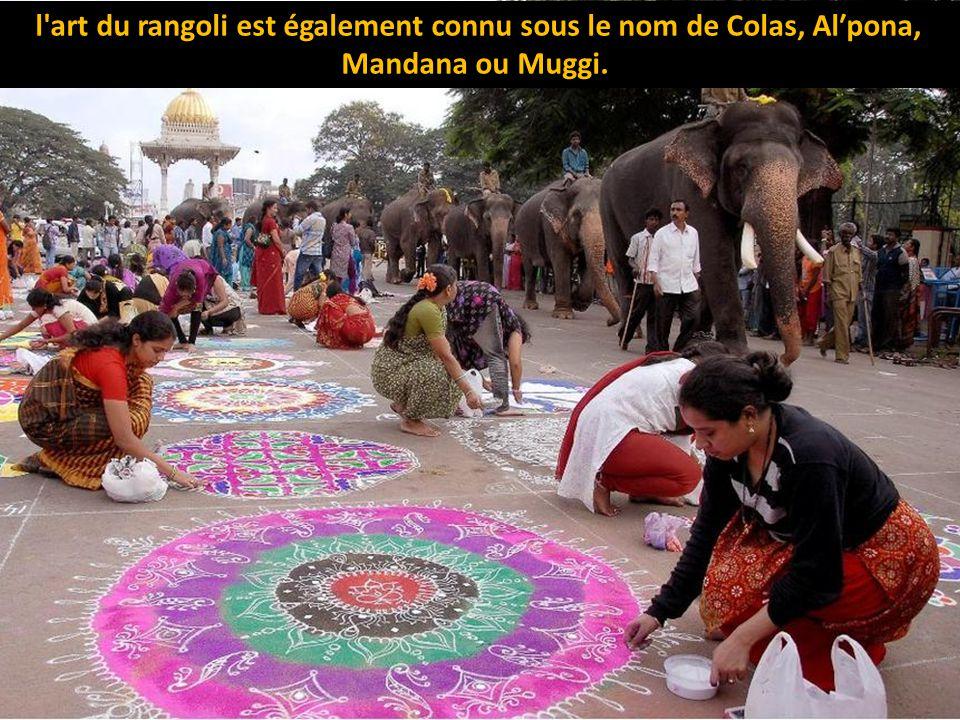 l art du rangoli est également connu sous le nom de Colas, Al′pona, Mandana ou Muggi.