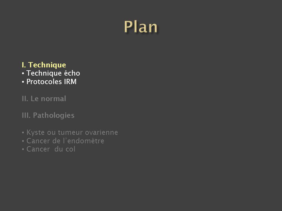 Bénins / borderline / malins Multiloculaires +++ + cloisons, végétations : … malignité Peuvent être volumineux (30cm)