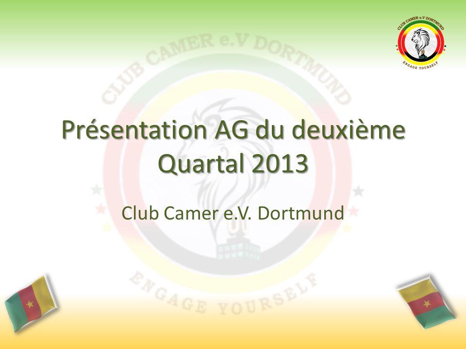 Présentation AG du deuxième Quartal 2013 Club Camer e.V. Dortmund