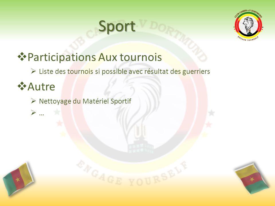 Sport  Participations Aux tournois  Liste des tournois si possible avec résultat des guerriers  Autre  Nettoyage du Matériel Sportif  …