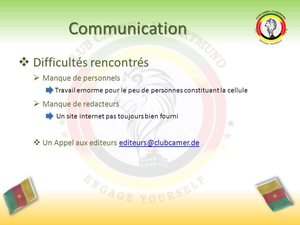 Communication  Difficultés rencontrés  Manque de personnels  Manque de redacteurs  Un Appel aux editeurs editeurs@clubcamer.deediteurs@clubcamer.d