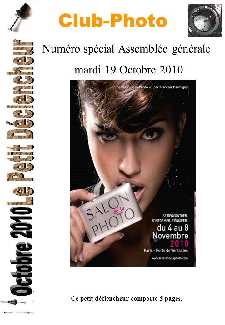 Club-Photo Ce petit déclencheur comporte 5 pages. Numéro spécial Assemblée générale mardi 19 Octobre 2010