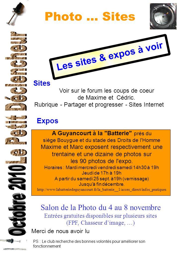 Photo... Sites Sites Voir sur le forum les coups de coeur de Maxime et Cédric. Rubrique - Partager et progresser - Sites Internet Expos A Guyancourt à