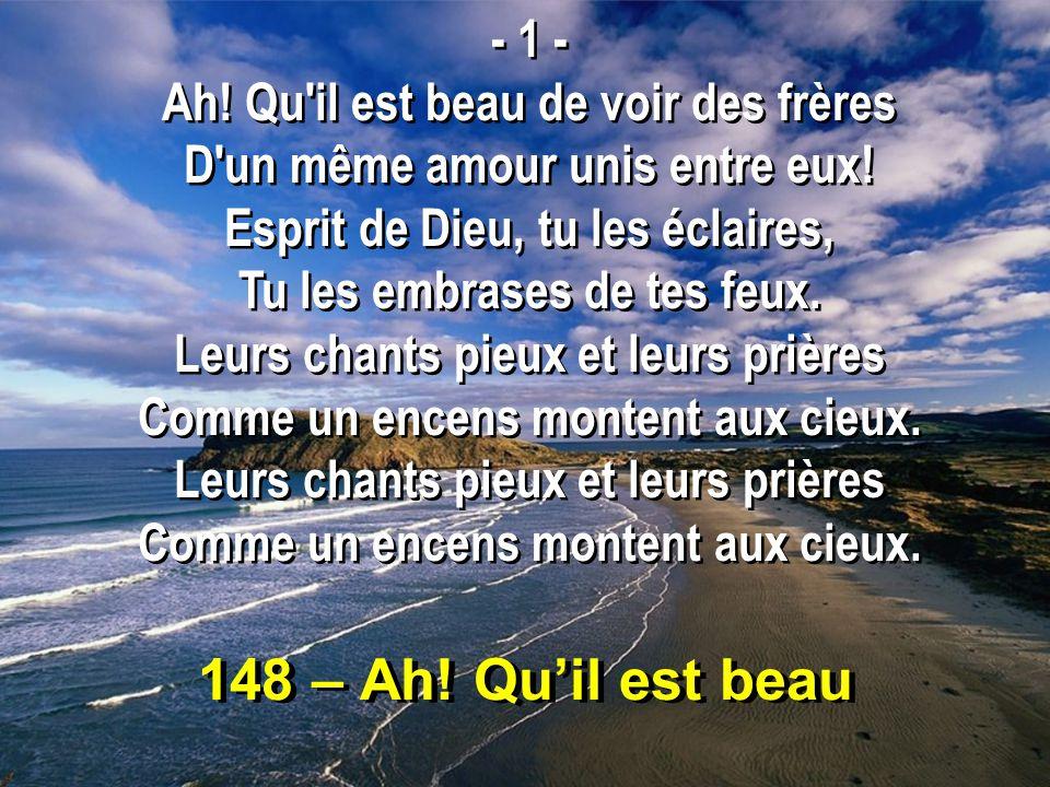 148 – Ah. Qu'il est beau - 1 - Ah.