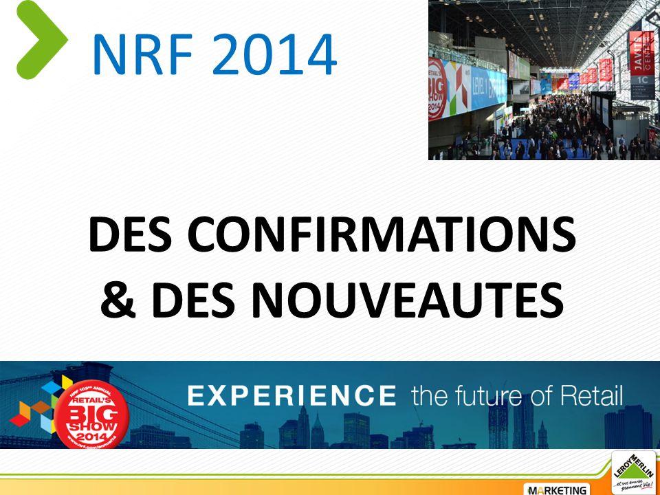 DES CONFIRMATIONS & DES NOUVEAUTES NRF 2014