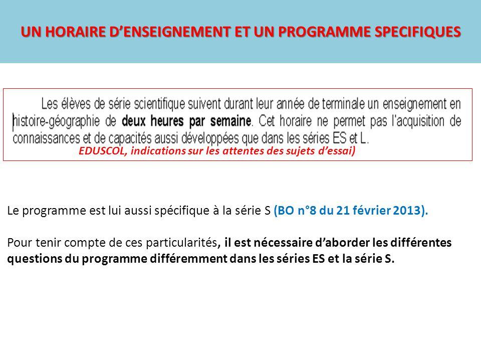 UN HORAIRE D'ENSEIGNEMENT ET UN PROGRAMME SPECIFIQUES Le programme est lui aussi spécifique à la série S (BO n°8 du 21 février 2013).