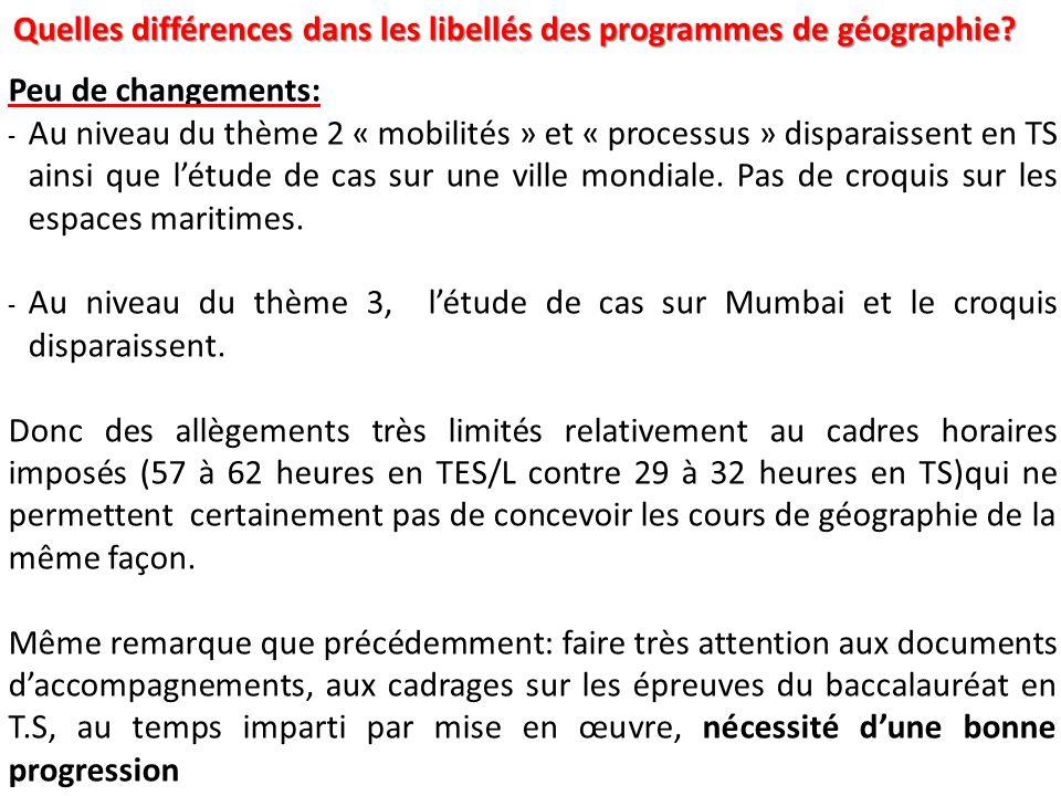 Peu de changements: - Au niveau du thème 2 « mobilités » et « processus » disparaissent en TS ainsi que l'étude de cas sur une ville mondiale.