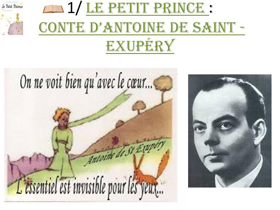 1/ Le Petit Prince : conte d'Antoine de Saint - Exupéry
