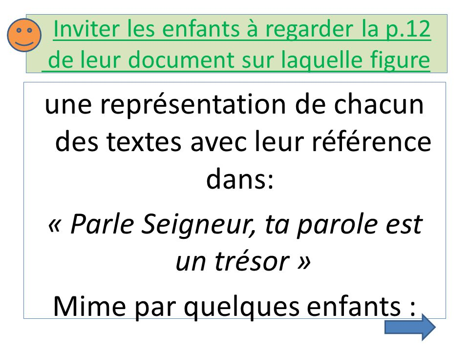 Inviter les enfants à regarder la p.12 de leur document sur laquelle figure une représentation de chacun des textes avec leur référence dans: « Parle