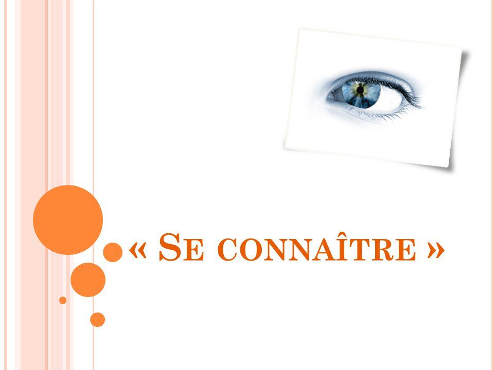 « S E CONNAÎTRE »