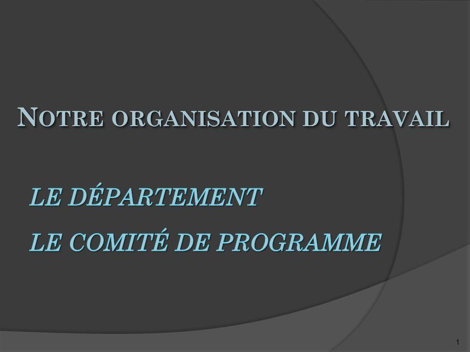 1 N OTRE ORGANISATION DU TRAVAIL