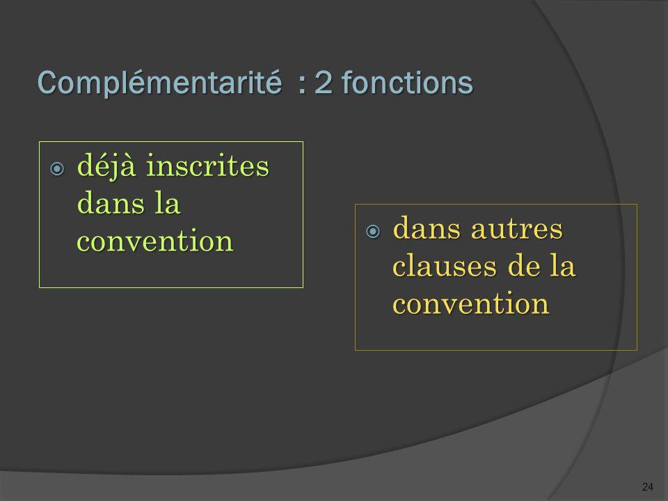 24 Complémentarité : 2 fonctions  déjà inscrites dans la convention  dans autres clauses de la convention