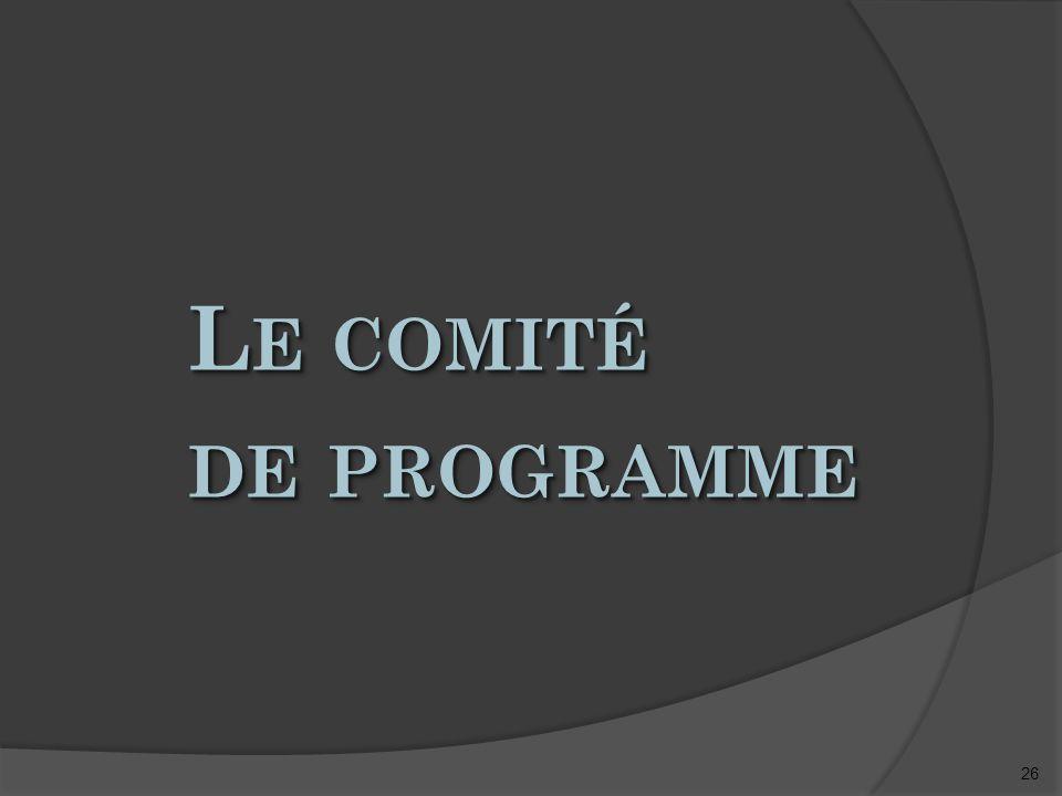 26 L E COMITÉ DE PROGRAMME L E COMITÉ DE PROGRAMME