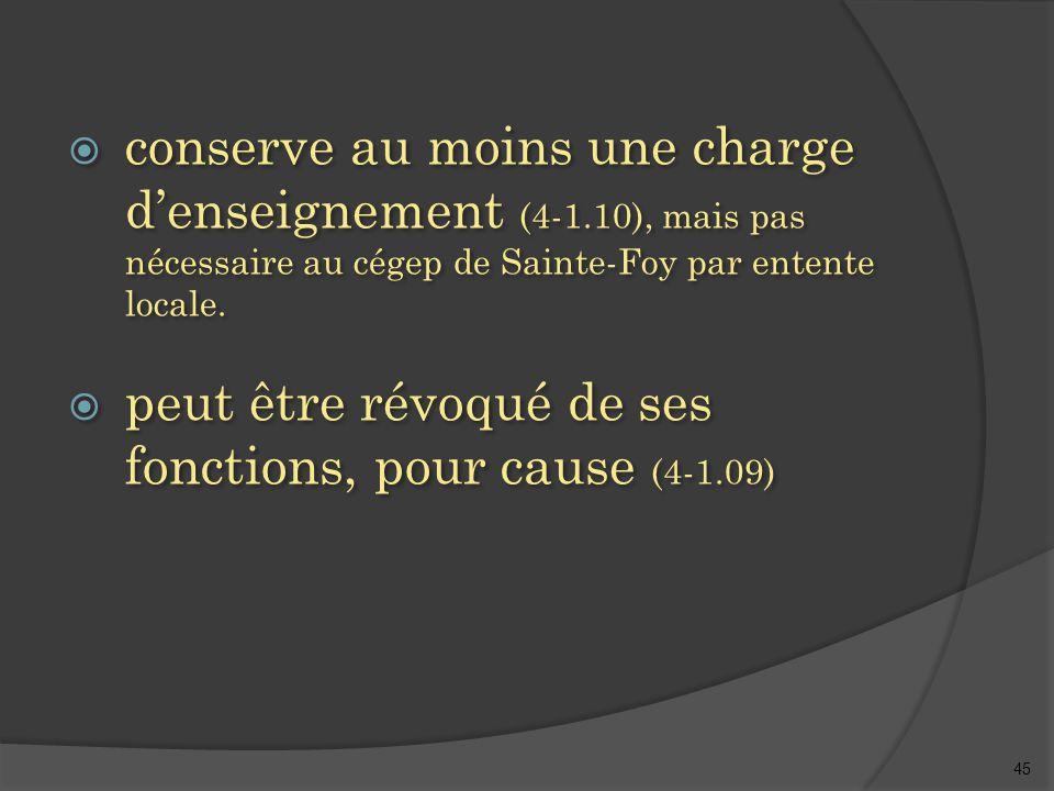 45  conserve au moins une charge d'enseignement (4-1.10), mais pas nécessaire au cégep de Sainte-Foy par entente locale.