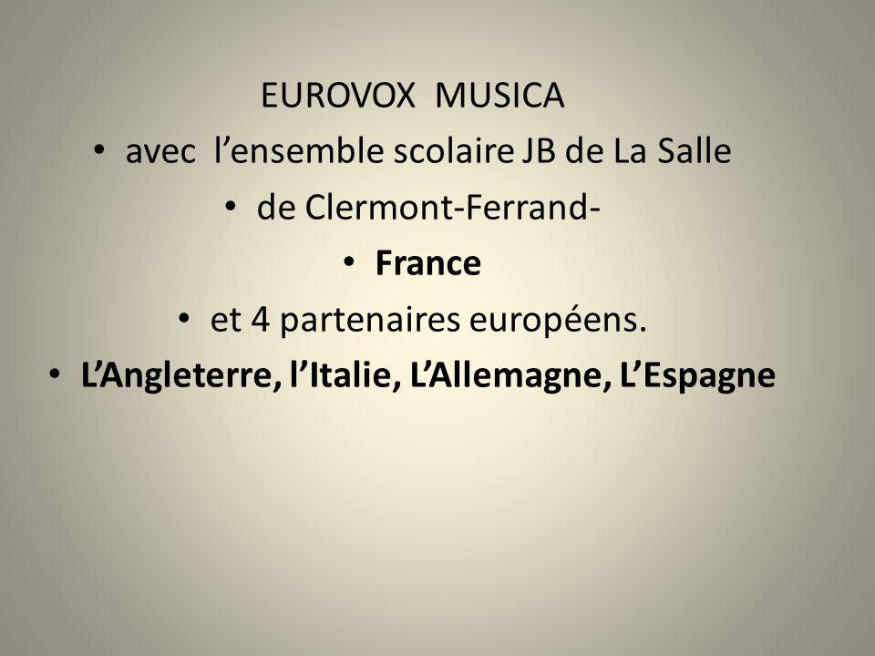 EUROVOX MUSICA avec l'ensemble scolaire JB de La Salle de Clermont-Ferrand- France et 4 partenaires européens. L'Angleterre, l'Italie, L'Allemagne, L'