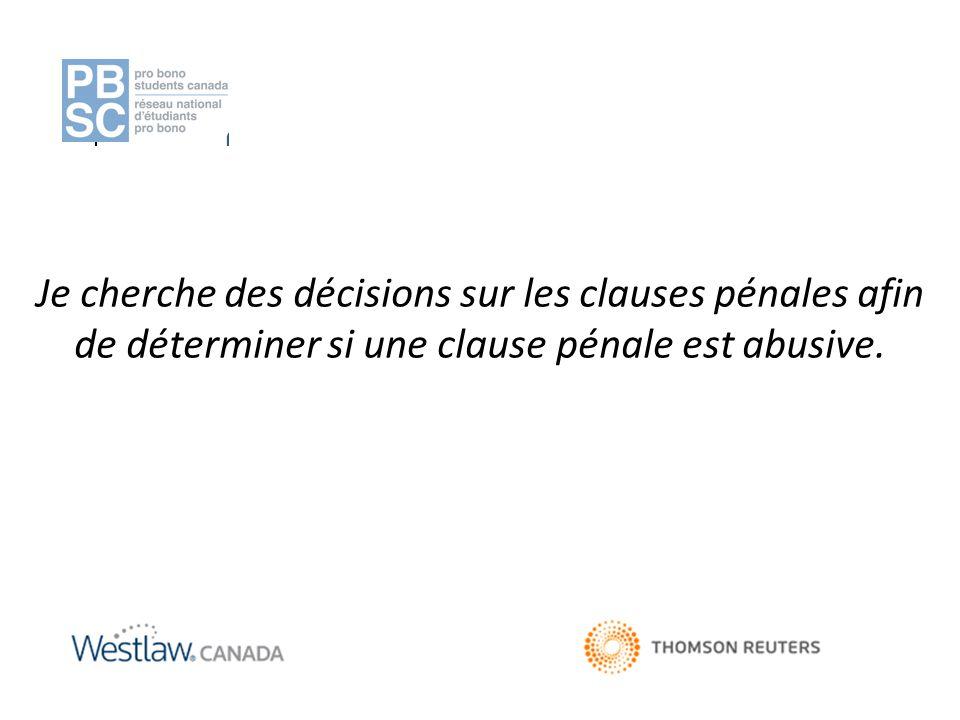 Je cherche des décisions sur les clauses pénales afin de déterminer si une clause pénale est abusive.