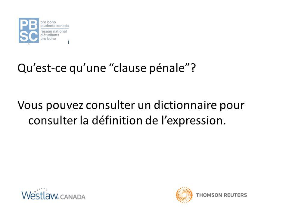 """Qu'est-ce qu'une """"clause pénale""""? Vous pouvez consulter un dictionnaire pour consulter la définition de l'expression."""