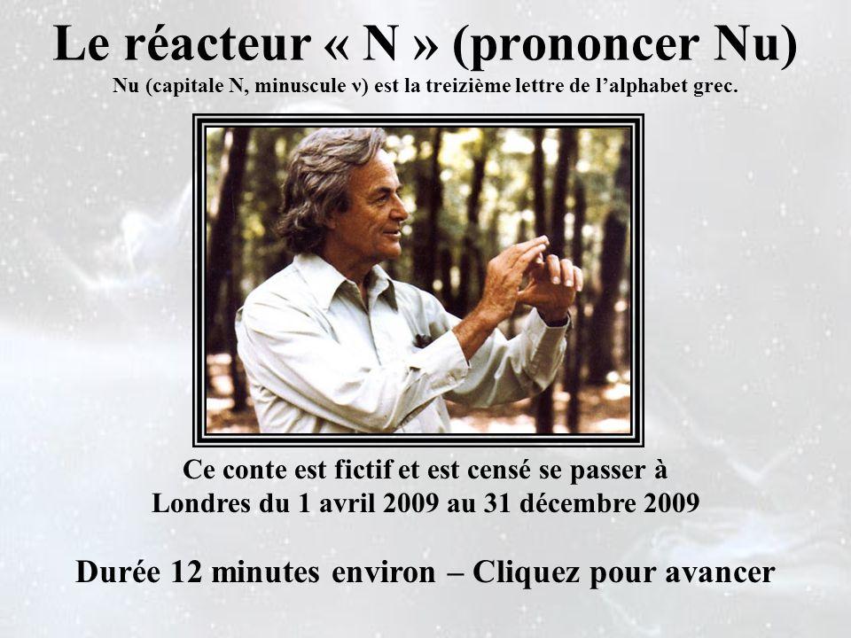 Le réacteur « N » (prononcer Nu) Nu (capitale Ν, minuscule ν) est la treizième lettre de l'alphabet grec.