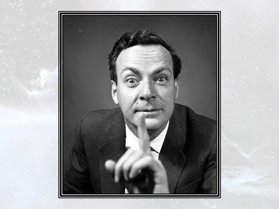 Le Dr Jim Al-Khalili, nullement intimidé, fit un sourire satirique : « Il n'est pas niable, dit-il, que Richard Feynman adorait se moquer des gens. A