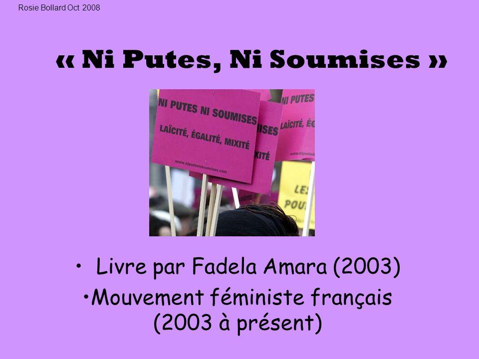 « Ni Putes, Ni Soumises » Livre par Fadela Amara (2003) Mouvement féministe français (2003 à présent) Rosie Bollard Oct 2008