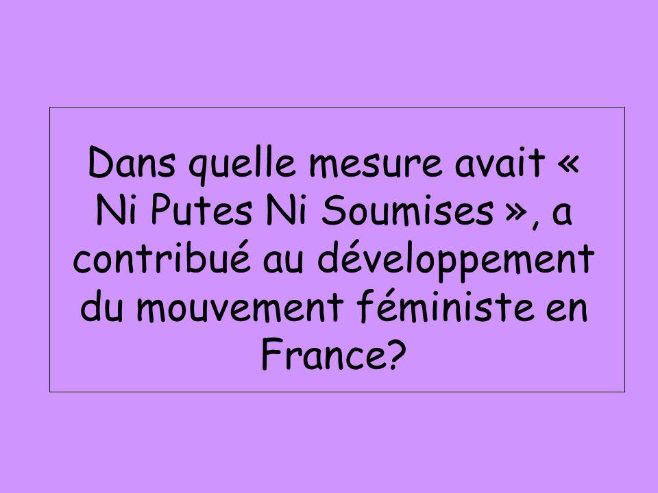 Dans quelle mesure avait « Ni Putes Ni Soumises », a contribué au développement du mouvement féministe en France?