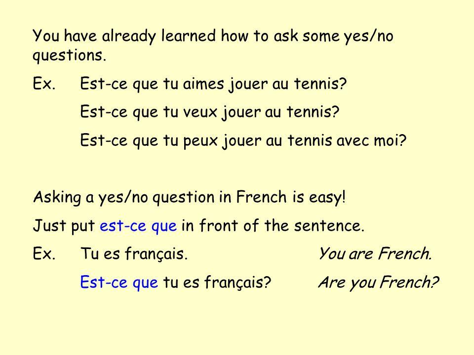 If the rest of the sentence starts with a vowel, use est-ce qu Est-ce qu il est français?Is he French.