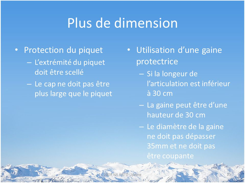 Plus de dimension Protection du piquet – L'extrémité du piquet doit être scellé – Le cap ne doit pas être plus large que le piquet Utilisation d'une g