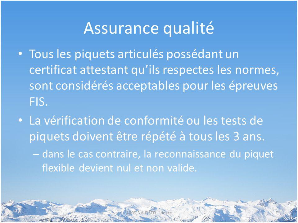 Assurance qualité Tous les piquets articulés possédant un certificat attestant qu'ils respectes les normes, sont considérés acceptables pour les épreu