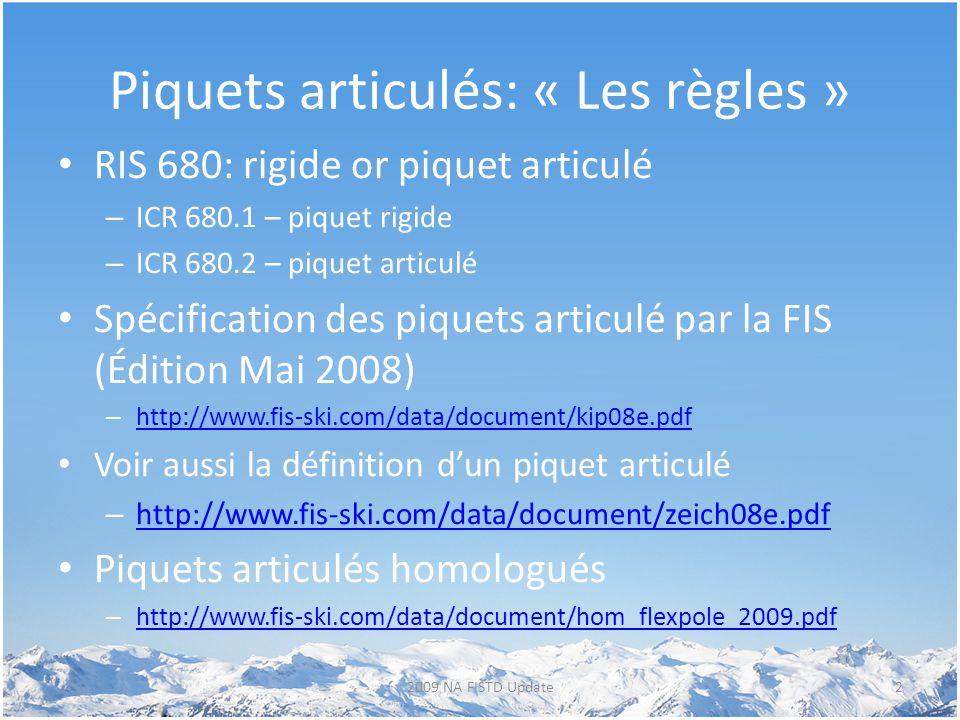 Piquets articulés: « Les règles » RIS 680: rigide or piquet articulé – ICR 680.1 – piquet rigide – ICR 680.2 – piquet articulé Spécification des pique