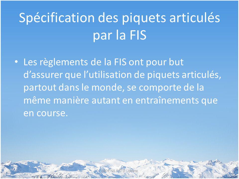 Spécification des piquets articulés par la FIS Les règlements de la FIS ont pour but d'assurer que l'utilisation de piquets articulés, partout dans le
