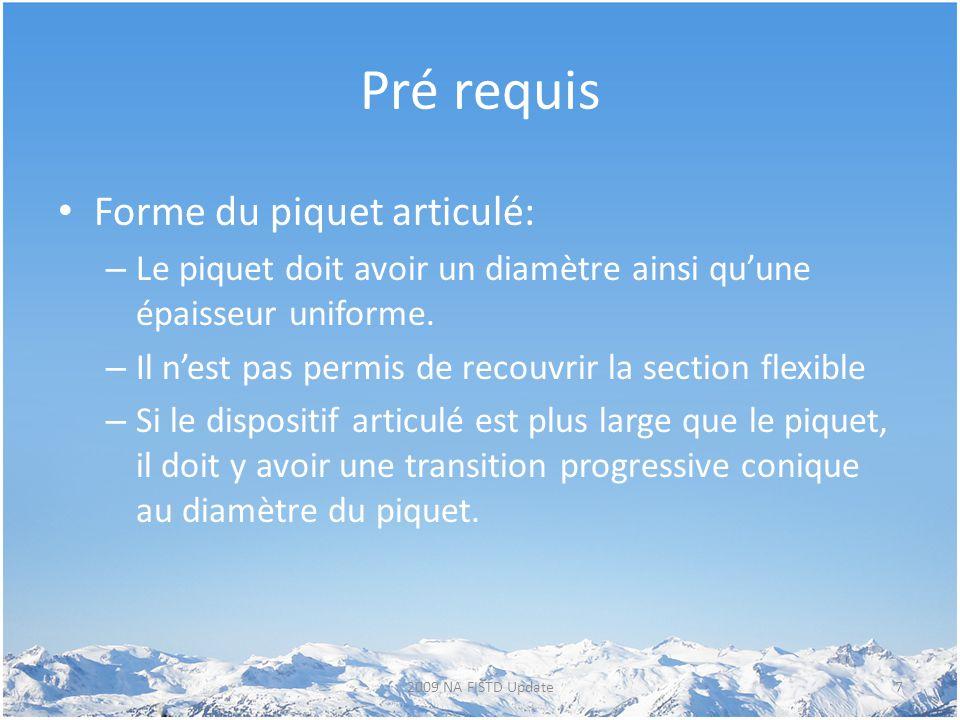 Pré requis Forme du piquet articulé: – Le piquet doit avoir un diamètre ainsi qu'une épaisseur uniforme. – Il n'est pas permis de recouvrir la section