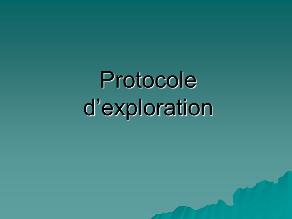 Protocole d'exploration