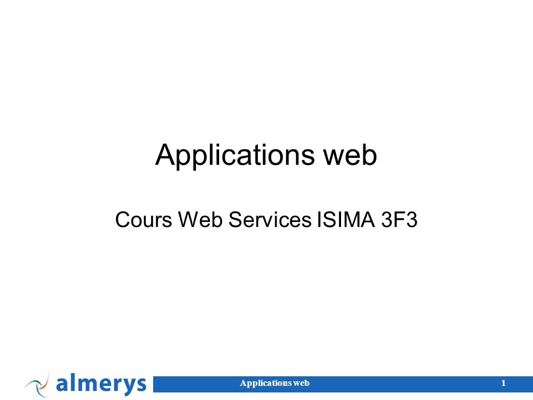 Applications web1 Cours Web Services ISIMA 3F3