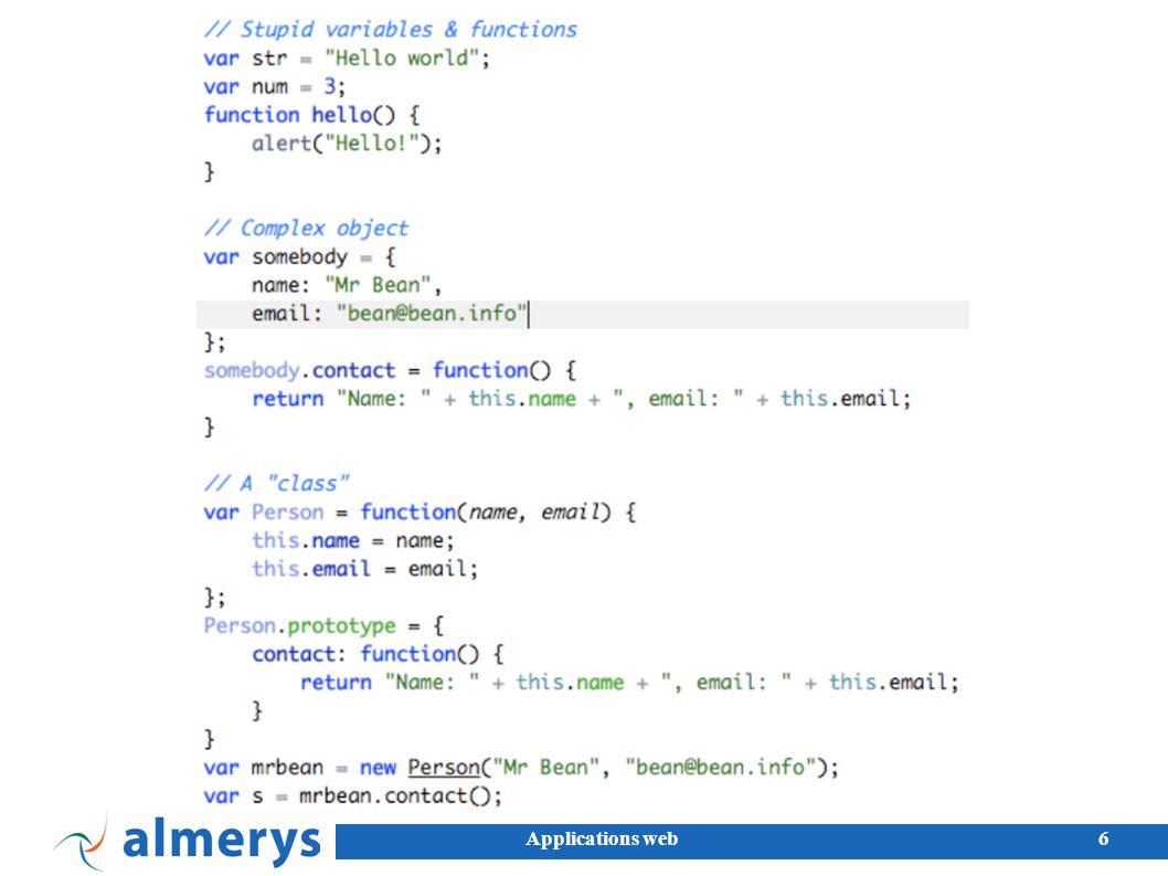 7 Implémentation de Javascript dans les navigateurs Mozilla Firefox : JavaScript 1.8.1 Google Chrome : JavaScript Microsoft Internet Explorer : JScript 5.8 Opera : ECMAScript