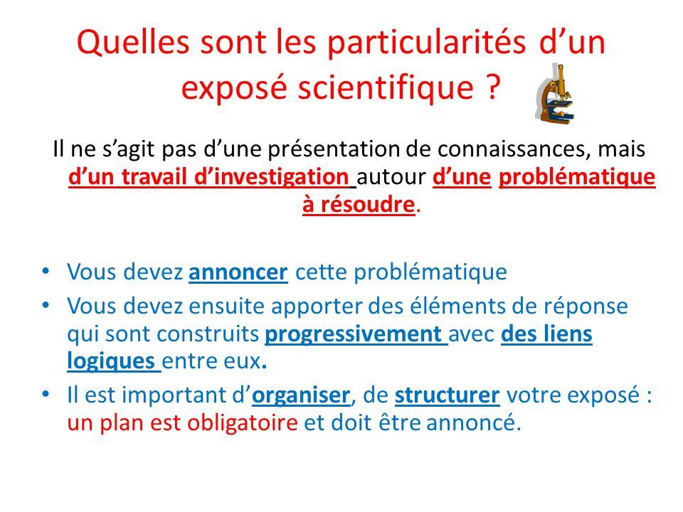 Quelles sont les particularités d'un exposé scientifique ? Il ne s'agit pas d'une présentation de connaissances, mais d'un travail d'investigation aut