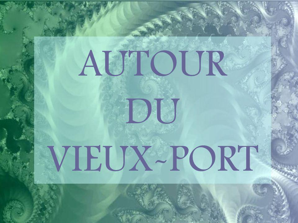 AUTOUR DU VIEUX-PORT