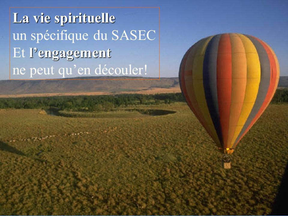 Suzanne Rousseau UQTR/2003 La vie spirituelle un spécifique du SASEC l'engagement Et l'engagement ne peut qu'en découler!