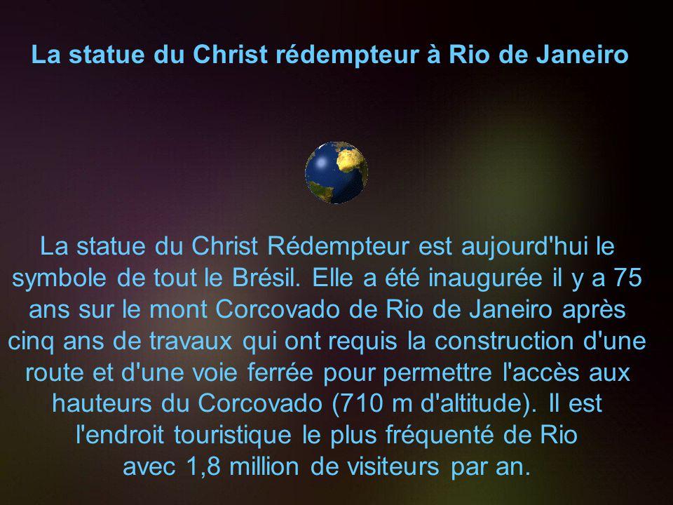 La statue du Christ rédempteur à Rio de Janeiro La statue du Christ Rédempteur est aujourd hui le symbole de tout le Brésil.
