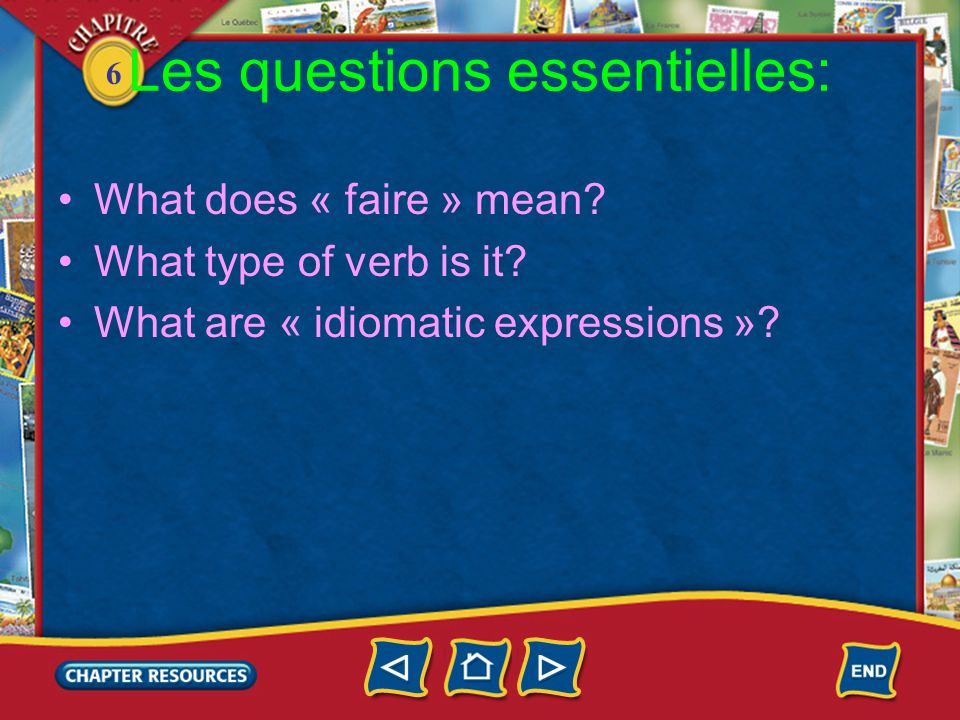 6 Les questions essentielles: What does « faire » mean.