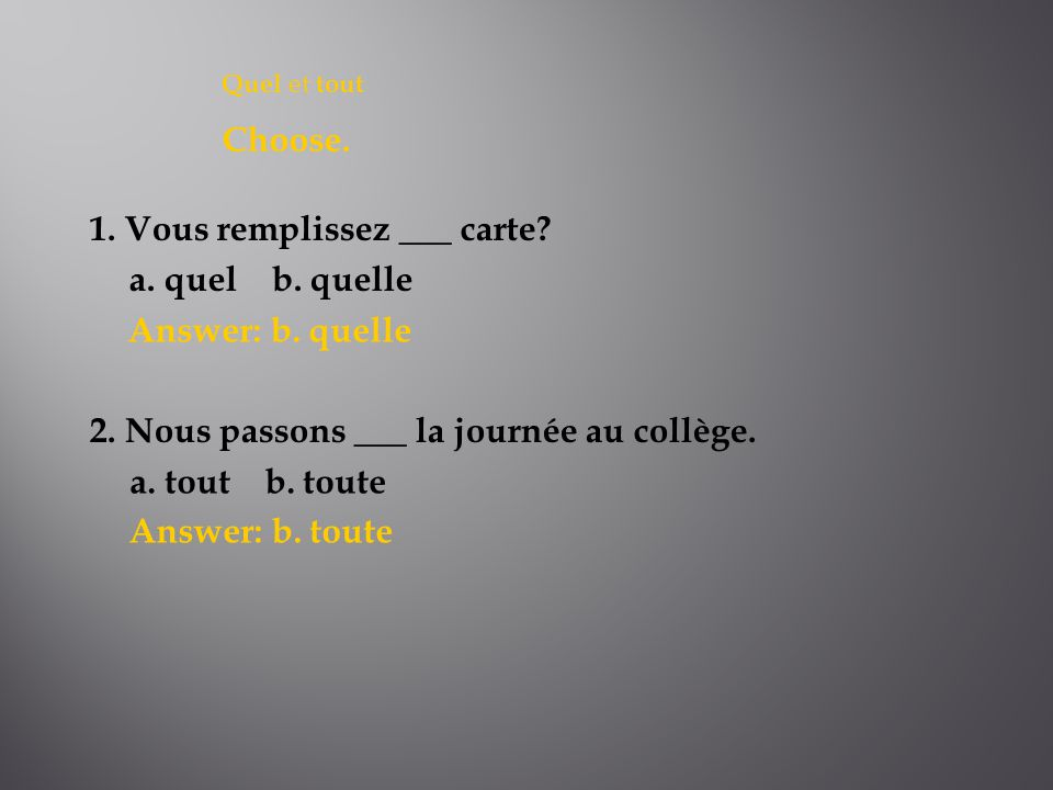 Quel et tout Choose. Answer: b. quelle Answer: b.