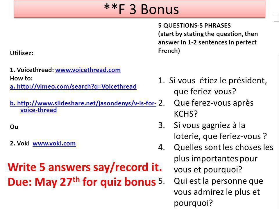 **F 3 Bonus Utilisez: 1. Voicethread: www.voicethread.comwww.voicethread.com How to: a.