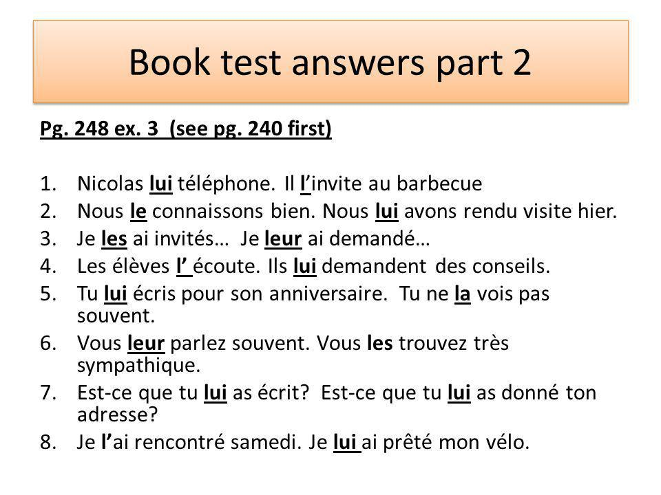 Book test answers part 2 Pg. 248 ex. 3 (see pg. 240 first) 1.Nicolas lui téléphone.