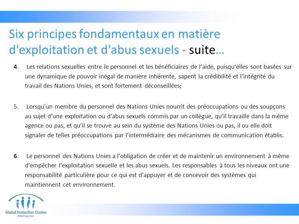 Six principes fondamentaux en matière d exploitation et d abus sexuels - suite… 4.