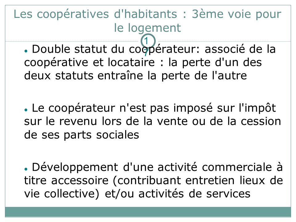 Les coopératives d'habitants : 3ème voie pour le logement Double statut du coopérateur: associé de la coopérative et locataire : la perte d'un des deu