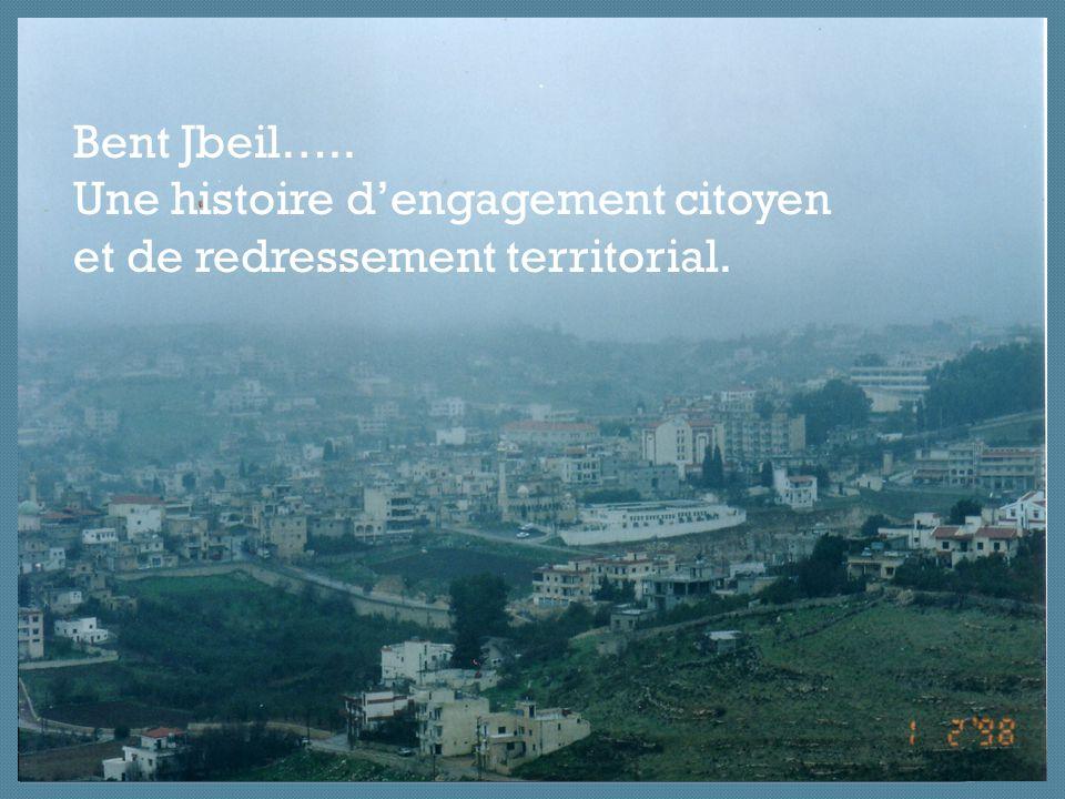 Bent Jbeil….. Une histoire d'engagement citoyen et de redressement territorial.