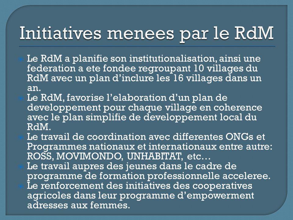  Le RdM a planifie son institutionalisation, ainsi une federation a ete fondee regroupant 10 villages du RdM avec un plan d'inclure les 16 villages dans un an.
