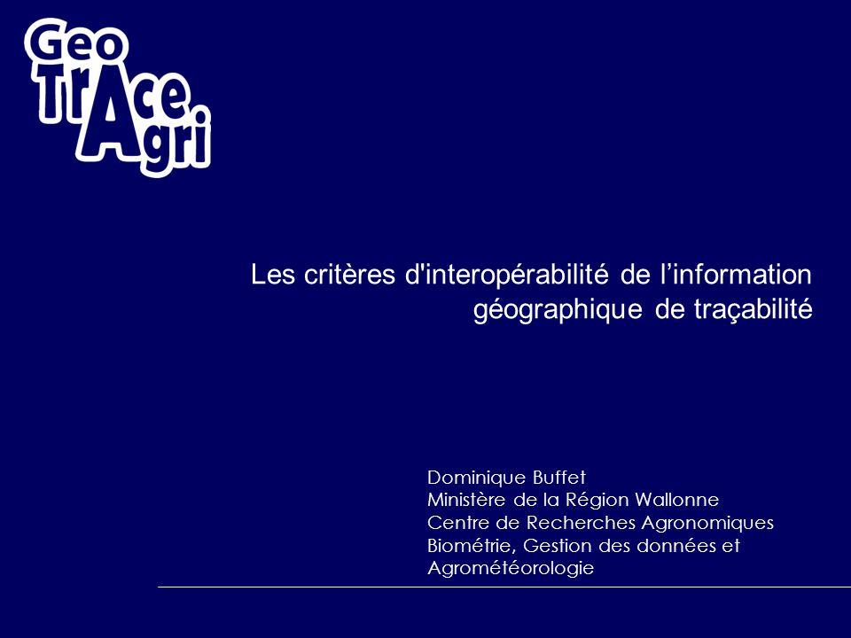 Dominique Buffet Ministère de la Région Wallonne Centre de Recherches Agronomiques Biométrie, Gestion des données et Agrométéorologie Les critères d'i
