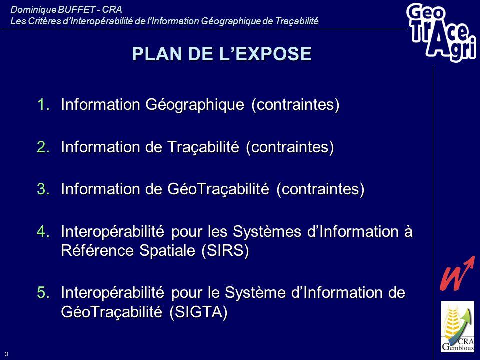 Dominique BUFFET - CRA Les Critères d'Interopérabilité de l'Information Géographique de Traçabilité 3 PLAN DE L'EXPOSE 1.Information Géographique (con