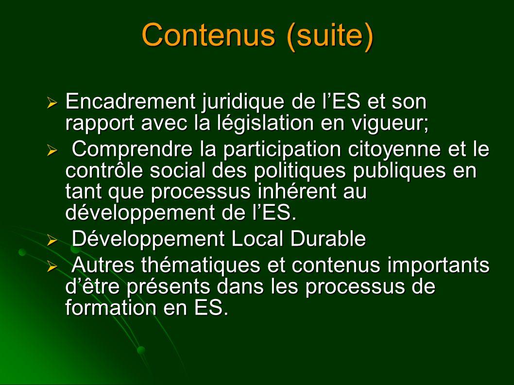  Encadrement juridique de l'ES et son rapport avec la législation en vigueur;  Comprendre la participation citoyenne et le contrôle social des politiques publiques en tant que processus inhérent au développement de l'ES.