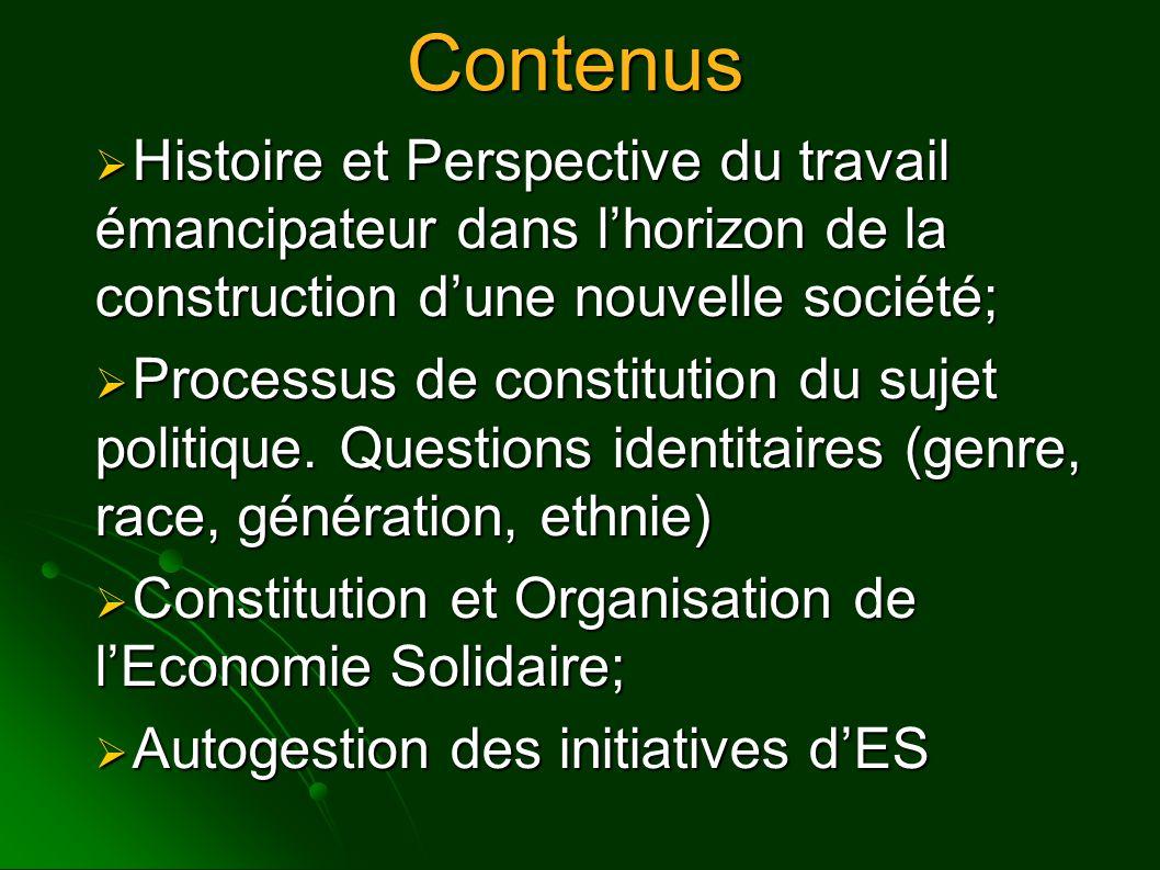 Contenus  Histoire et Perspective du travail émancipateur dans l'horizon de la construction d'une nouvelle société;  Processus de constitution du sujet politique.